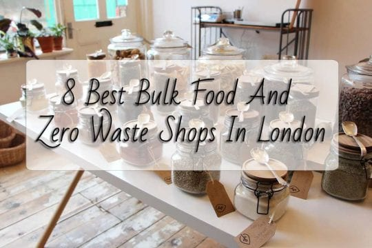 best bulk shop in london best zero waste shops in london