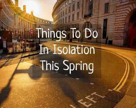 things to do in isolation this spring