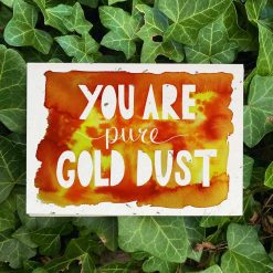 you are gold dust card